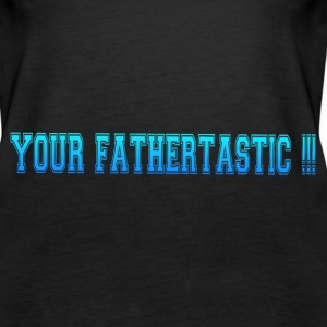 FATHERTASTIC Tanks - Women's Premium Tank Top