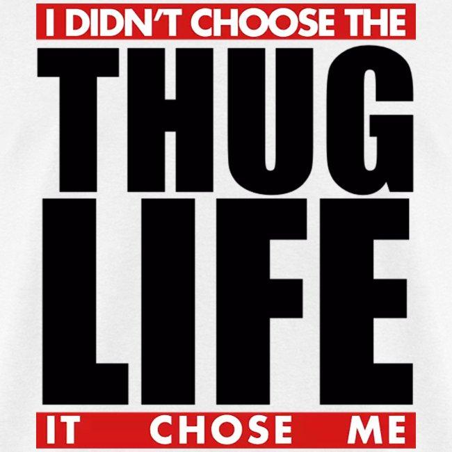 Safety Yellow Shirts >> Thug Life shirts hats beanies and more! | I didnt choose the Thug Life - Mens T-Shirt