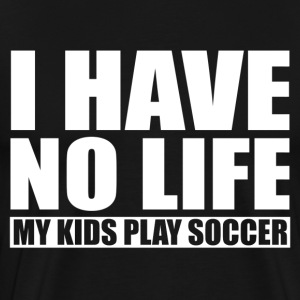 My Kids Play Soccer T-Shirts - Men's Premium T-Shirt