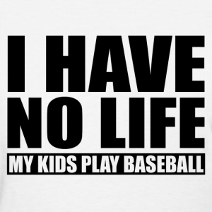 My Kids Play Baseball Women's T-Shirts - Women's T-Shirt