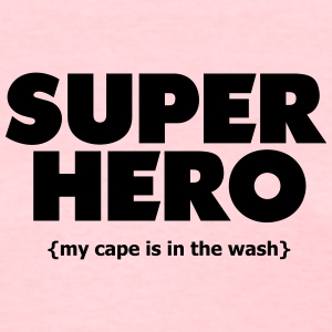 Super Hero - Cape In The Wash - Women's T-Shirt