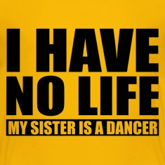 My Sister Is a Dancer Baby & Toddler Shirts
