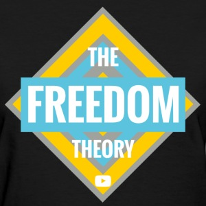 The Freedom Theory -Original  - Women's T-Shirt