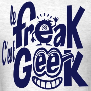 Le freak c'est geek - Men's T-Shirt