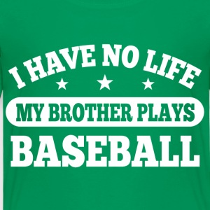 I Have No Life Baseball Baby & Toddler Shirts - Toddler Premium T-Shirt