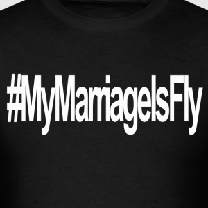 My Marriage Is Fly - Men's T-Shirt