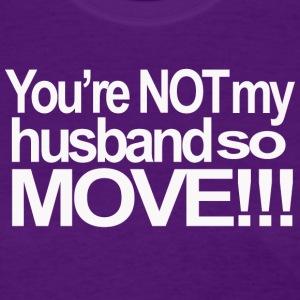 You're Not My Husband - Women's T-Shirt