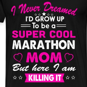 Super Cool Marathon Mom T-Shirt T-Shirts - Men's Premium T-Shirt