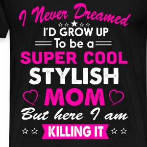 Super Cool Stylish Mom T-Shirt T-Shirts - Men's Premium T-Shirt