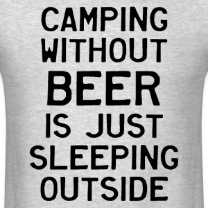 Camping Without Beer T-Shirts - Men's T-Shirt