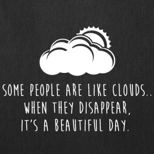 Some People Are Like Clouds Bags & backpacks - Tote Bag