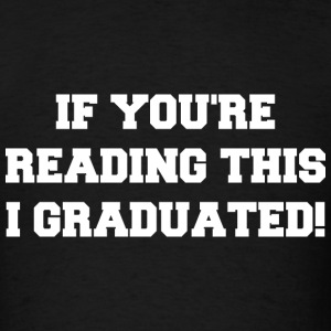 I Graduated - Men's T-Shirt