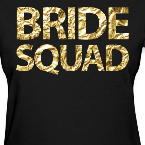 Bride Squad Faux Gold Foil For Bachelorette Party - Women's T-Shirt
