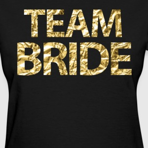 Team Bride Faux Gold Foil For Bachelorette Party - Women's T-Shirt