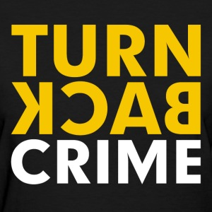 Turn Back Crime Campaign Slogan Sign Women's T-Shirts - Women's T-Shirt
