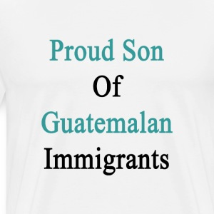 proud_son_of_guatemalan_immigrants T-Shirts - Men's Premium T-Shirt