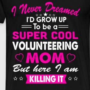 Super Cool Volunteering Mom T-Shirt T-Shirts - Men's Premium T-Shirt