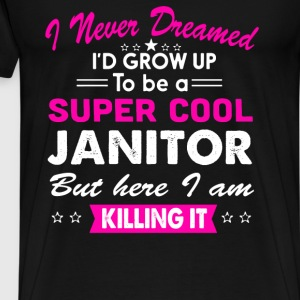 Super Cool Janitor  Women's Funny T-Shirt  - Men's Premium T-Shirt