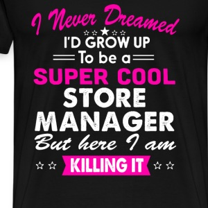Super Cool Store Manager Women's Funny T-Shirt T-Shirts - Men's Premium T-Shirt