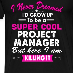 Super Cool Project Manager Women's Funny T-Shirt T-Shirts - Men's Premium T-Shirt