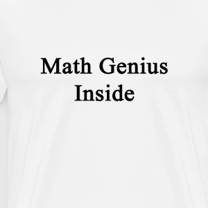math_genius_inside T-Shirts - Men's Premium T-Shirt