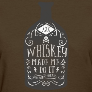 Women's Whiskey made me do it - Women's T-Shirt