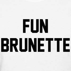 Fun brunette Women's T-Shirts - Women's T-Shirt