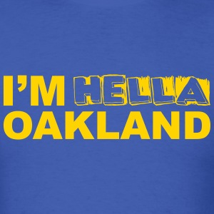 I'm Hella OAKLAND warriors - Men's T-Shirt