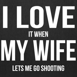 I LOVE MY WIFE (WHEN SHE LETS ME GO SHOOTING) Bags & backpacks - Tote Bag