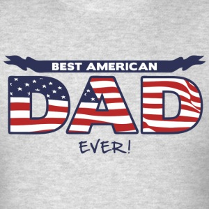 Best American Dad Ever T-Shirts - Men's T-Shirt