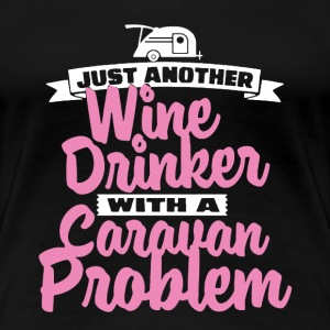 Wine Drinker Shirt - Women's Premium T-Shirt
