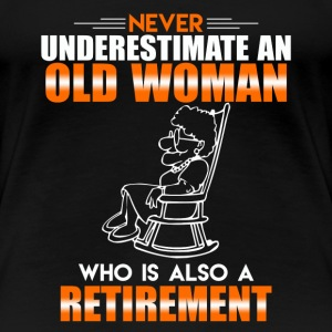 Old Woman Retirement - Women's Premium T-Shirt