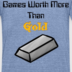 'Game's Worth More Than Gold' Shirt - Unisex Tri-Blend T-Shirt by American Apparel