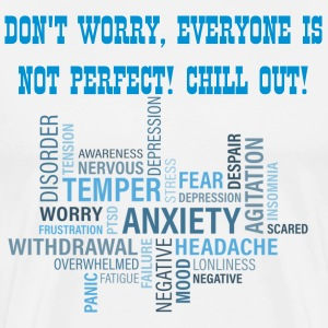EVERYONE IS NOT PERFECT.  CHILL OUT! - Men's Premium T-Shirt