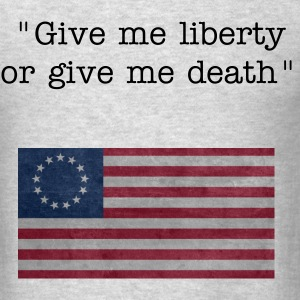 Give Me Liberty Or Death - Men's T-Shirt