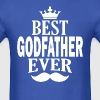 Best Godfather Ever  - Men's T-Shirt