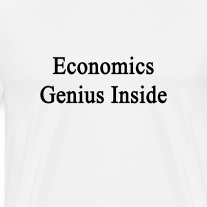 economics_genius_inside T-Shirts - Men's Premium T-Shirt