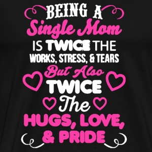 Single Mom Shirt - Men's Premium T-Shirt