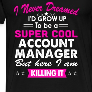 Super Cool Account Manager Women's Funny T-Shirt T-Shirts - Men's Premium T-Shirt