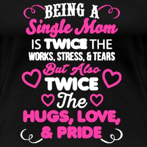Single Mom Shirt - Women's Premium T-Shirt