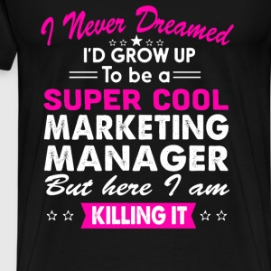 Super Cool Marketing Manager Women's Funny T-Shirt T-Shirts - Men's Premium T-Shirt