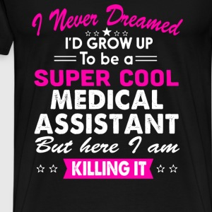 Super Cool Medical Assistant Women's Funny T-Shirt T-Shirts - Men's Premium T-Shirt
