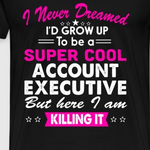 Super Cool Account Executive Women's Funny T-Shirt T-Shirts - Men's Premium T-Shirt
