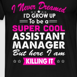 Super Cool Assistant Manager Women's Funny T-Shirt T-Shirts - Men's Premium T-Shirt