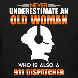 Old Woman 911 Dispatcher - Women's T-Shirt