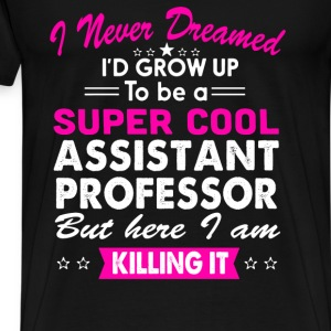 Super Cool Assistant Professor Women's Funny Shirt T-Shirts - Men's Premium T-Shirt