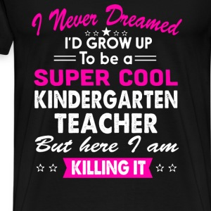 Super Cool Kindergarten Teacher Womens Funny Shirt T-Shirts - Men's Premium T-Shirt