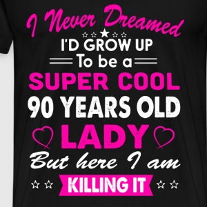 90 Years Old Women's T-Shirt Birthday gift T-Shirts - Men's Premium T-Shirt