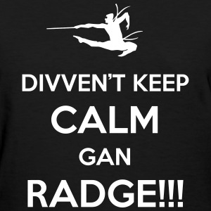 KEEP CALM GAN RADGE - Women's T-Shirt