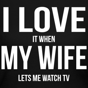 I LOVE MY WIFE (WHEN SHE LETS ME WATCH TV) Long Sleeve Shirts - Women's Long Sleeve Jersey T-Shirt